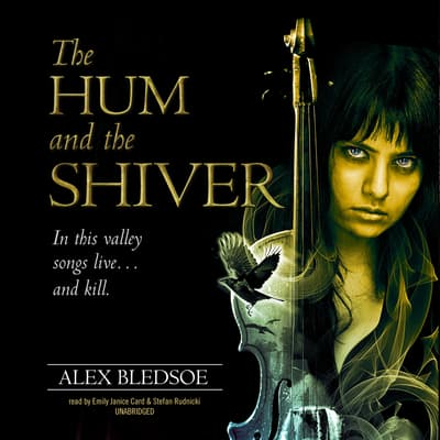 The Hum and the Shiver by Alex Bledsoe audiobook