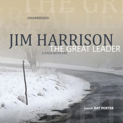 The Great Leader by Jim Harrison audiobook
