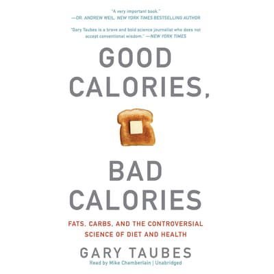 Good Calories, Bad Calories by Gary Taubes audiobook