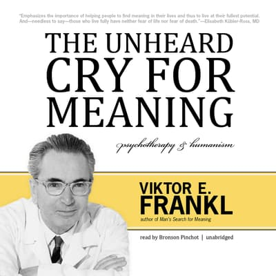 The Unheard Cry for Meaning by Viktor E. Frankl audiobook