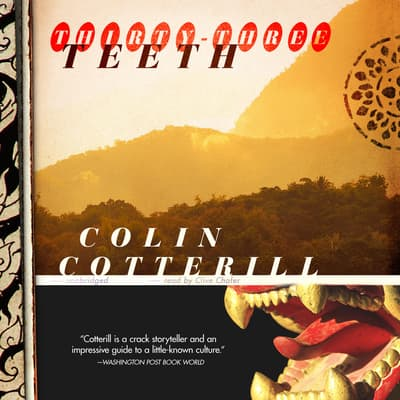 Thirty-Three Teeth by Colin Cotterill audiobook