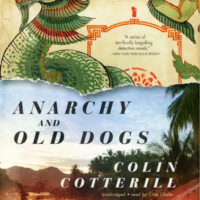 Anarchy and Old Dogs by Colin Cotterill audiobook
