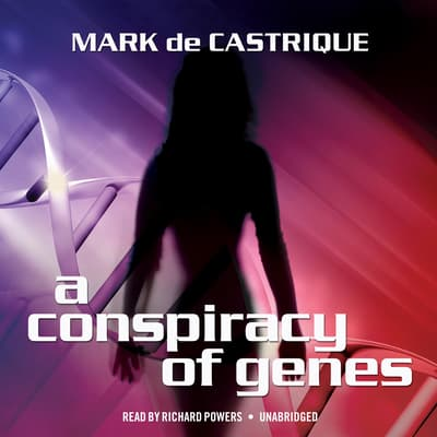 A Conspiracy of Genes by Mark de Castrique audiobook