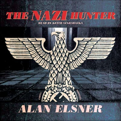 The Nazi Hunter by Alan Elsner audiobook