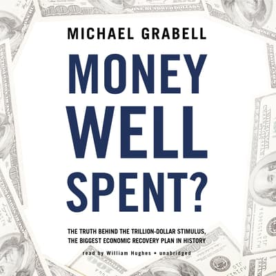 Money Well Spent? by Michael Grabell audiobook