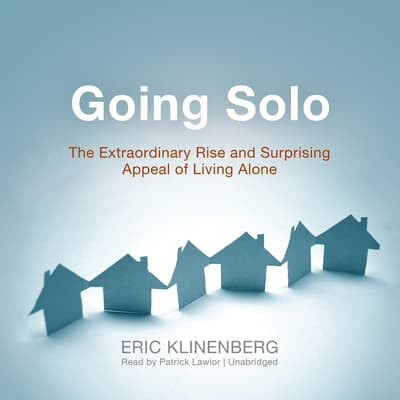 Going Solo by Eric Klinenberg audiobook