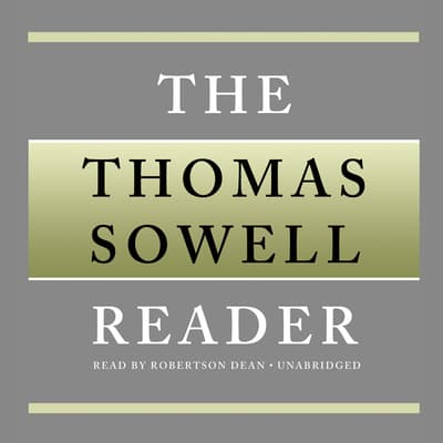 The Thomas Sowell Reader by Thomas Sowell audiobook