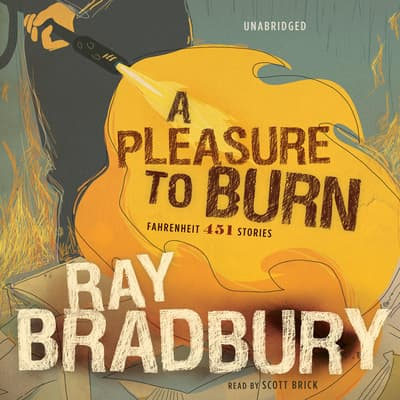 A Pleasure to Burn by Ray Bradbury audiobook