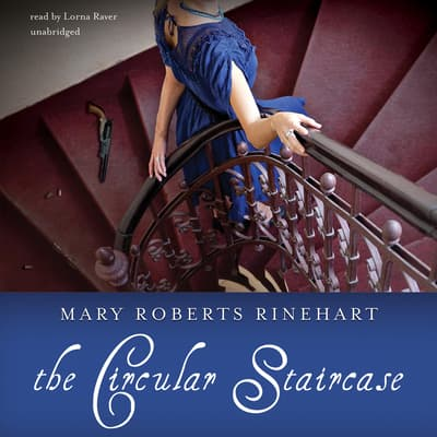 The Circular Staircase by Mary Roberts Rinehart audiobook