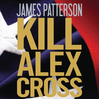 Kill Alex Cross by James Patterson audiobook