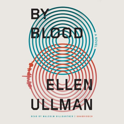 By Blood by Ellen Ullman audiobook