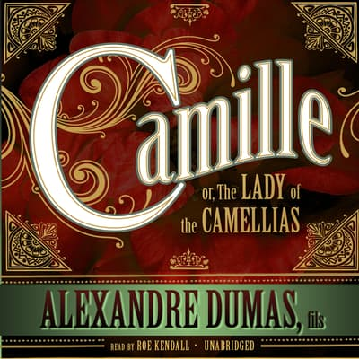 Camille by Alexandre Dumas fils audiobook