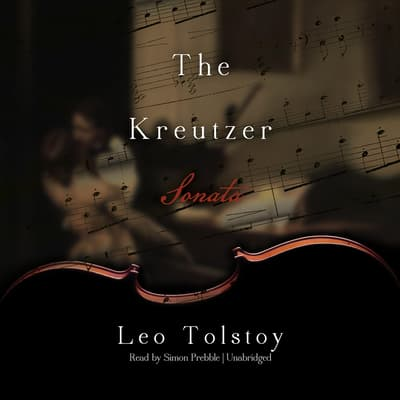 The Kreutzer Sonata by Leo Tolstoy audiobook