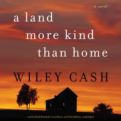 A Land More Kind Than Home by Wiley Cash audiobook