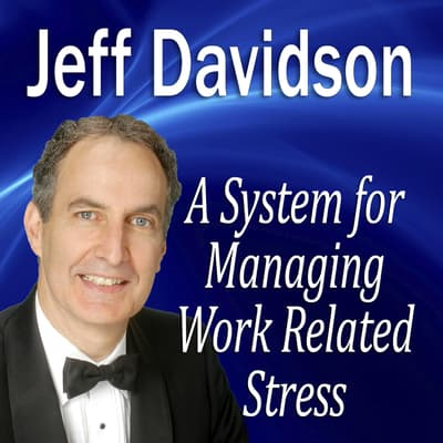 A System for Managing Work Related Stress by Made for Success audiobook