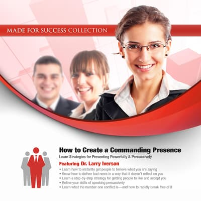How to Create a Commanding Presence by Made for Success audiobook
