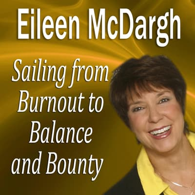 Sailing from Burnout to Balance and Bounty by Made for Success audiobook