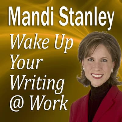 Wake Up Your Writing @ Work by Mandi Stanley audiobook