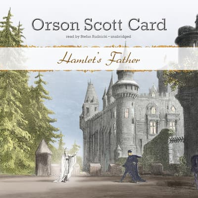Hamlet's Father by Orson Scott Card audiobook