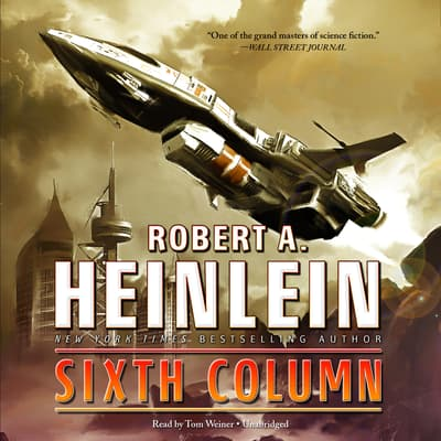 Sixth Column by Robert A. Heinlein audiobook