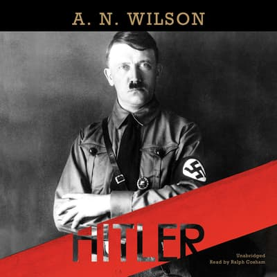 Hitler by A. N. Wilson audiobook