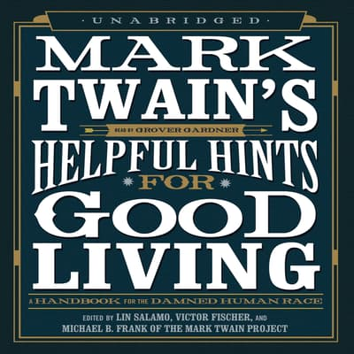 Mark Twain's Helpful Hints for Good Living by Mark Twain audiobook