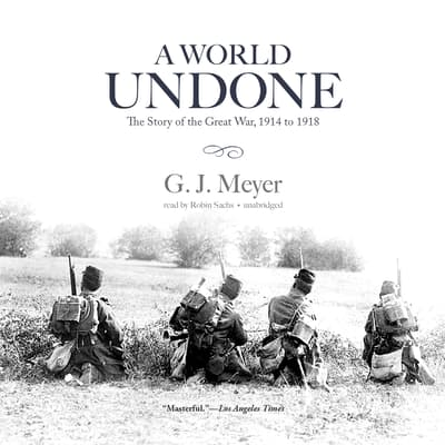 A World Undone by G. J. Meyer audiobook