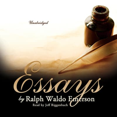Essays by Ralph Waldo Emerson by Ralph Waldo Emerson audiobook