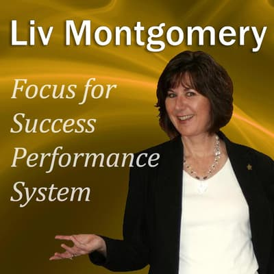 Focus for Success Performance System by Liv Montgomery audiobook