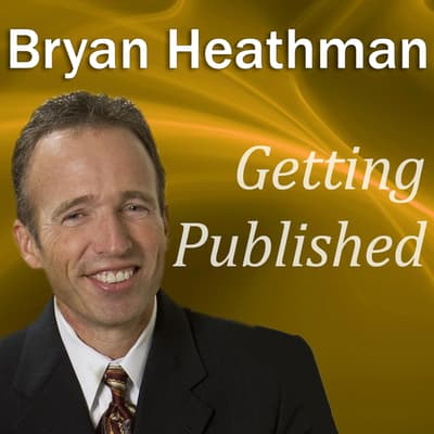 Getting Published by Bryan Heathman audiobook