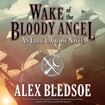 Wake of the Bloody Angel by Alex Bledsoe audiobook