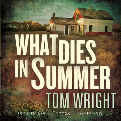 What Dies in Summer by Tom Wright audiobook