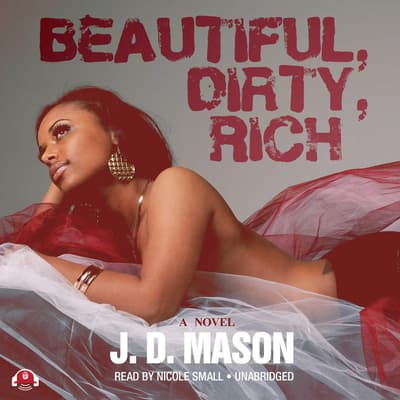 Beautiful, Dirty, Rich by J. D. Mason audiobook