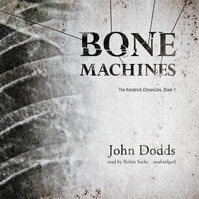 Bone Machines by John Dodds audiobook