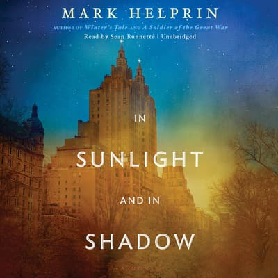 In Sunlight and in Shadow by Mark Helprin audiobook