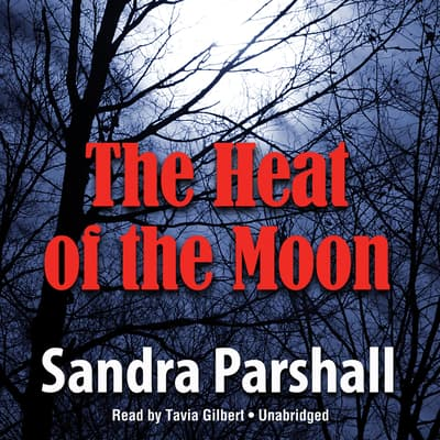 The Heat of the Moon by Sandra Parshall audiobook