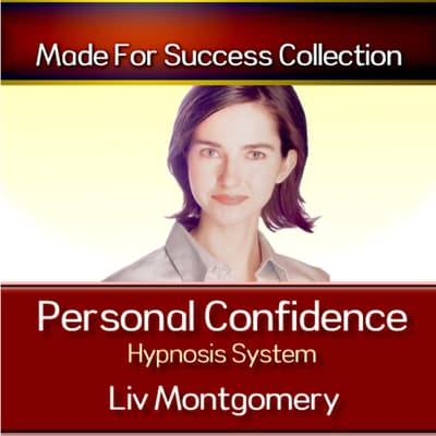 Personal Confidence Hypnosis System by Liv Montgomery audiobook