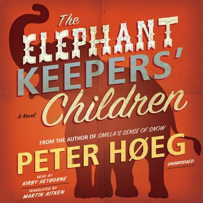 The Elephant Keepers' Children by Peter Høeg audiobook