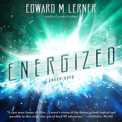 Energized by Edward M. Lerner audiobook