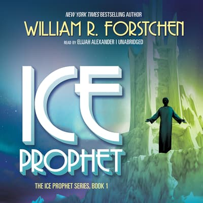 Ice Prophet by William R. Forstchen audiobook