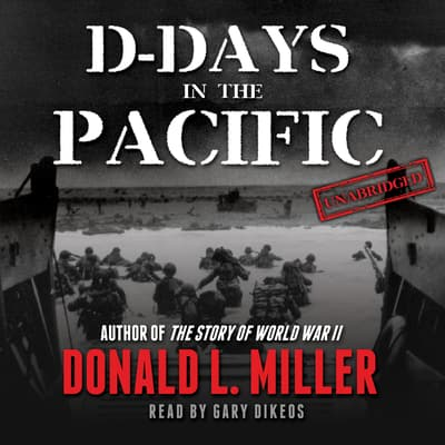 D-Days in the Pacific by Donald L. Miller audiobook