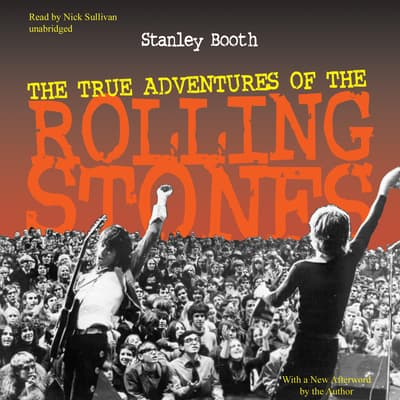 The True Adventures of the Rolling Stones by Stanley Booth audiobook