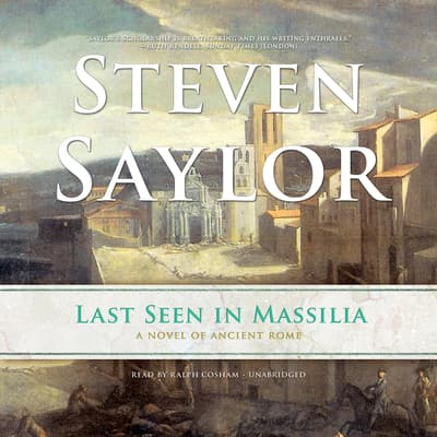 Last Seen in Massilia by Steven Saylor audiobook