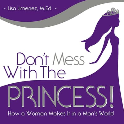 Don't Mess with the Princess by Lisa Jimenez audiobook