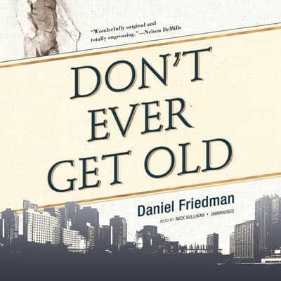 Don't Ever Get Old by Daniel Friedman audiobook