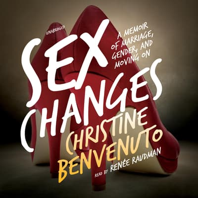 Sex Changes by Christine Benvenuto audiobook