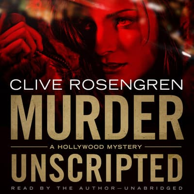 Murder Unscripted by Clive Rosengren audiobook