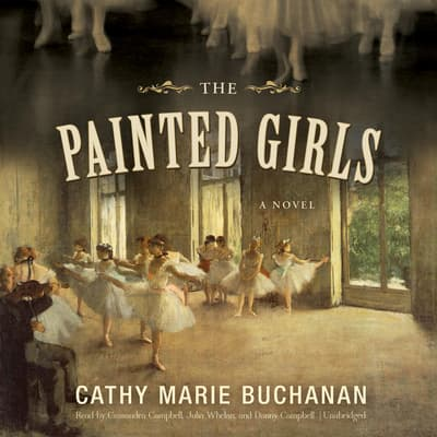 The Painted Girls by Cathy Marie Buchanan audiobook