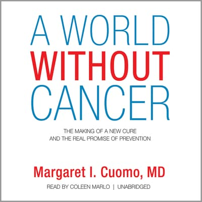 A World without Cancer by Margaret I. Cuomo audiobook