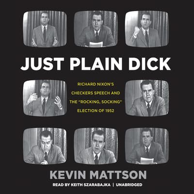 Just Plain Dick by Kevin Mattson audiobook